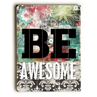 Be Awesome - Wall Decor by Cheryl Overton