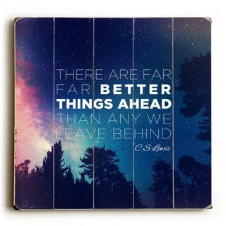 Better Things Ahead - Wood Wall Decor by Pocket Fuel