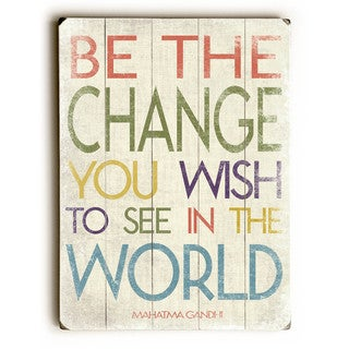 Be The Change - Wall Decor by Misty Diller