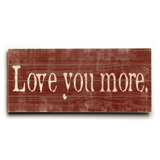 Love you More. - Wood Wall Decor by Misty Diller