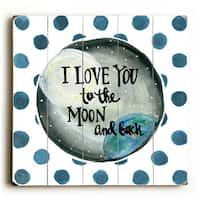 I Love You to the Moon and Back - Wood Wall Decor by Misty Diller