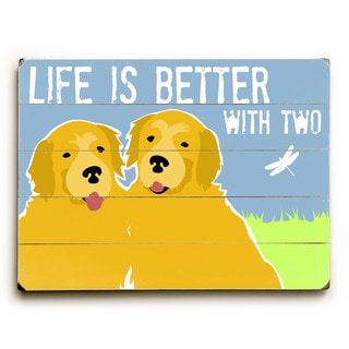 Life is Better with Two - Wall Decor by Ginger Oliphant