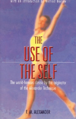 The Use of the Self: Its Conscious Direction in Relation to Diagnosis Functioning and the Control of Reaction (Paperback)