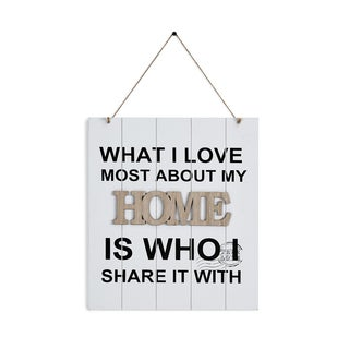 "Danya B. ""What I Love Most About My Home Is Who I Share It With"" Wooden Wall Plaque"