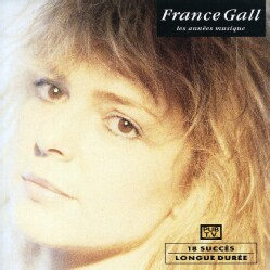 FRANCE GALL - LES ANNEES MUSIQUE