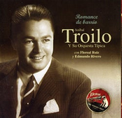 ANIBAL TROILO - ROMANCE DE BARRIO: 1947-48