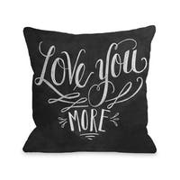 Love You More - Grey White 16 or 18 Inch Throw Pillow by Lily & Val