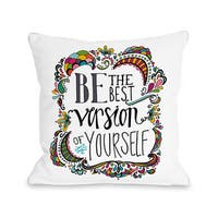 Best Version of Yourself - Multi 16 or 18 Inch Throw Pillow by Pen & Paint