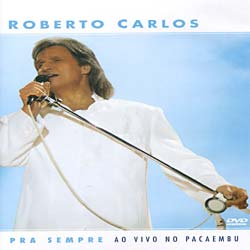 Carlos, Roberto - Para Sempre: Ao Vivo No Pacaembu [Import]