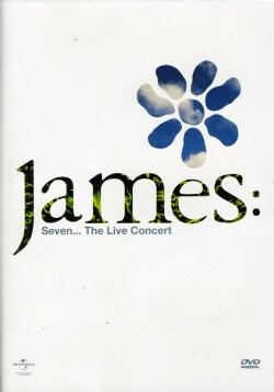 JAMES - SEVEN-THE LIVE CONCERT