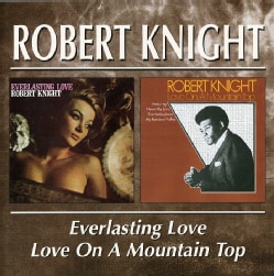 Robert Knight - Everlasting/Love/Love On A Mountian Top