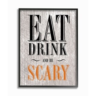 Eat Drink and Be Scary Framed Giclee Texturized Art