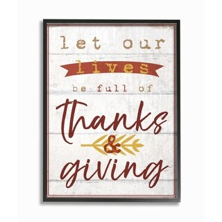 Let Our Lives Be Full of Thanks and Giving Framed Giclee Art