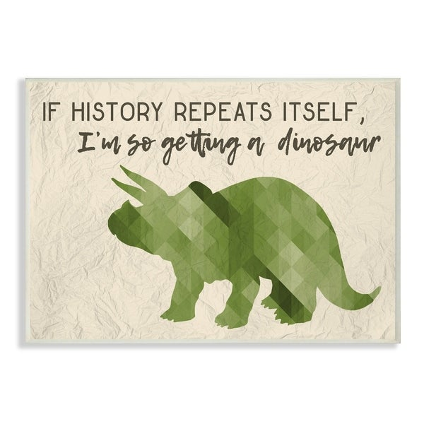 I'm So Getting a Dinosaur Green Triceratops Wall Plaque Art