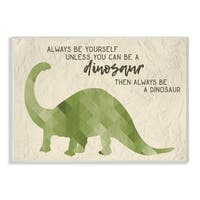 Always Be A Dinosaur Brachiosaurus Wall Plaque Art - 10 x 15