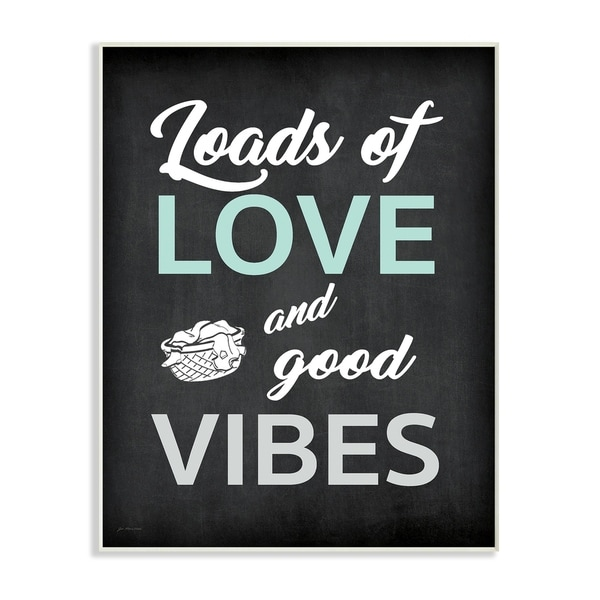Loads Of Love and Good Vibes Typography Wall Plaque Art