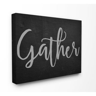 Gather Black and Grey Typography Stretched Canvas Wall Art