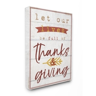 Let Our Lives Be Full of Thanks and Giving Stretched Canvas Wall Art