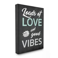 Loads Of Love and Good Vibes Typography Stretched Canvas Wall Art