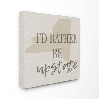 I'd Rather Be Upstate Typography Stretched Canvas Wall Art