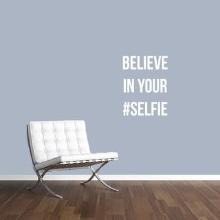 Believe in Your Selfie Wall Decal - 28 in. wide x 36 in. tall
