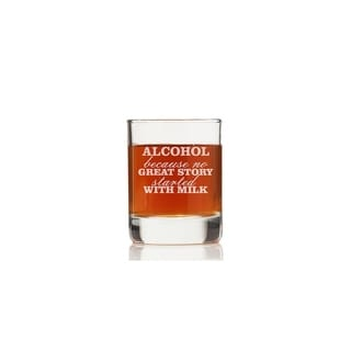 Alcohol Because No Great Story Started with Milk Rock Glasses (Set of 4)