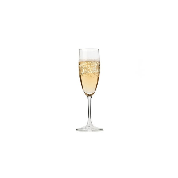 Good Things Come To Those Who Hustle Champagne Flutes (Set of 4)