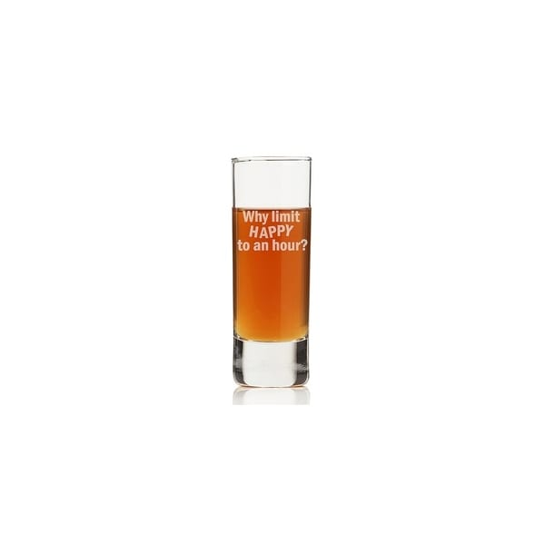 Why Limit Happy To An Hour Tall Shot Glass (Set of 4)