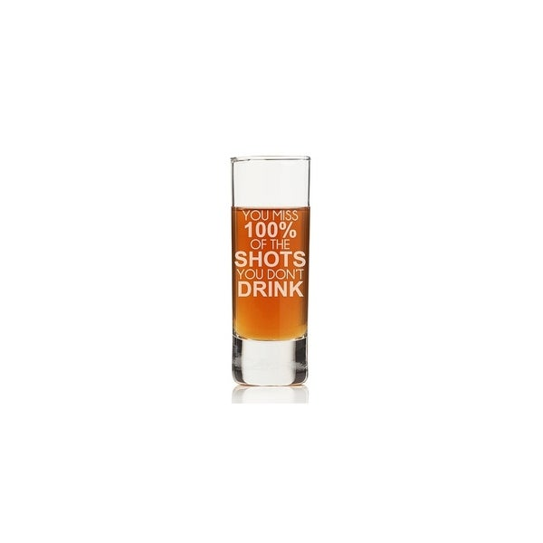 You Miss 100% Of The Shots Tall Shot Glass (Set of 4)