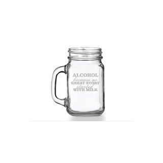 Alcohol Because No Great Story Started with Milk Mason Jar Mug (Set of 4)