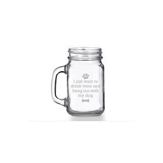 I Drink Wine and Hang Out With My Dog Mason Jar Mug (Set of 4)