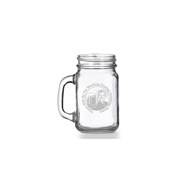 There Will Be No Working During Drinking Hours Mason Jar Mug (Set of 4)