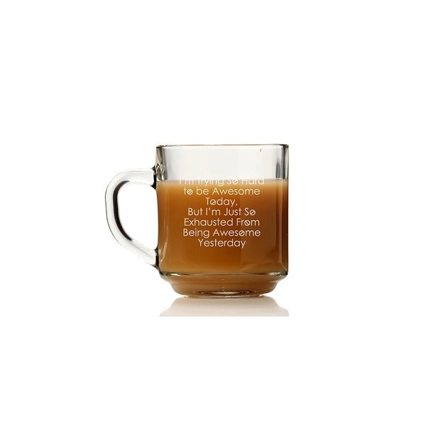 I'm Trying So Hard To Be Awesome Glass Coffee Mug (Set of 4)