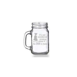 It's Not Drinking Alone If The Dog Is Home Mason Jar Mug (Set of 4)
