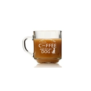 I Just Wanna Sip Coffee And Pet My Dog Glass Coffee Mug (Set of 4)