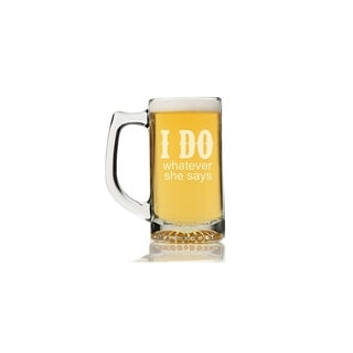 I DO Whatever She Says Beer Mug (Set of 4)