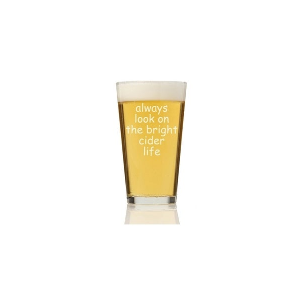 Always Look On The Bright Cider Life Pint Glass (Set of 4)