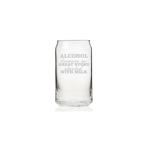 Alcohol Because No Great Story Started with Milk Can Glass (Set of 4)