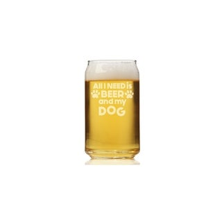 All I Need Is Beer And My Dog Can Glass (Set of 4)