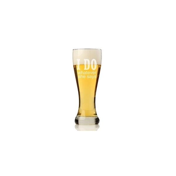 I DO Whatever She Says Pilsner Beer Glass (Set of 4)
