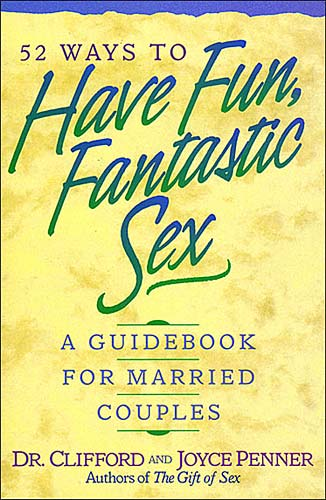 52 Ways to Have Fun, Fantastic Sex (Paperback)