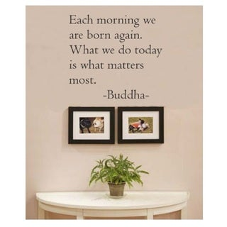'Each Morning We Are Born Again Buddha Quote' Vinyl Wall Decal