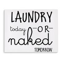 Kavka Designs Laundry Today Naked Tomorrow Black/White Canvas Art