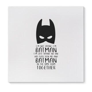 Kavka Designs I'm Not Saying I'm Batman Black/White Canvas Art