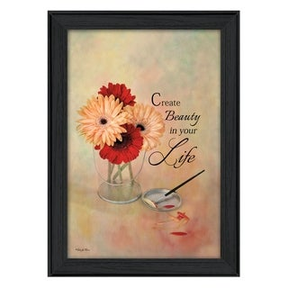 """""""Create Beauty in Your Life"""" By Robin-Lee Vieira, Printed Wall Art, Ready To Hang Framed Poster, Black Frame"""