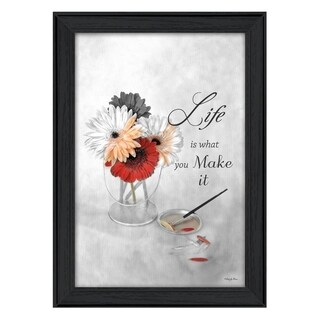 """""""Life is What You Make It"""" By Robin-Lee Vieira, Printed Wall Art, Ready To Hang Framed Poster, Black Frame"""