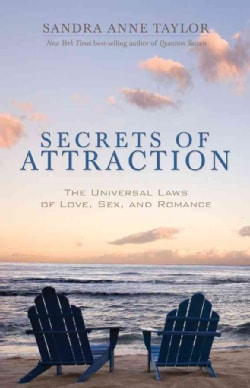 Secrets of Attraction: The Universal Laws of Love, Sex and Romance (Paperback)