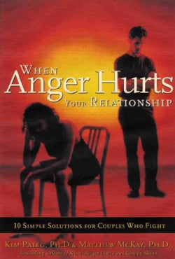 When Anger Hurts Your Relationship: 10 Simple Solutions for Couples Who Fight (Paperback)