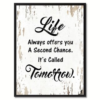 Life Always Offers You A Second Chance It's Called Tomorrow Motivation Quote Saying Canvas Print Picture Frame