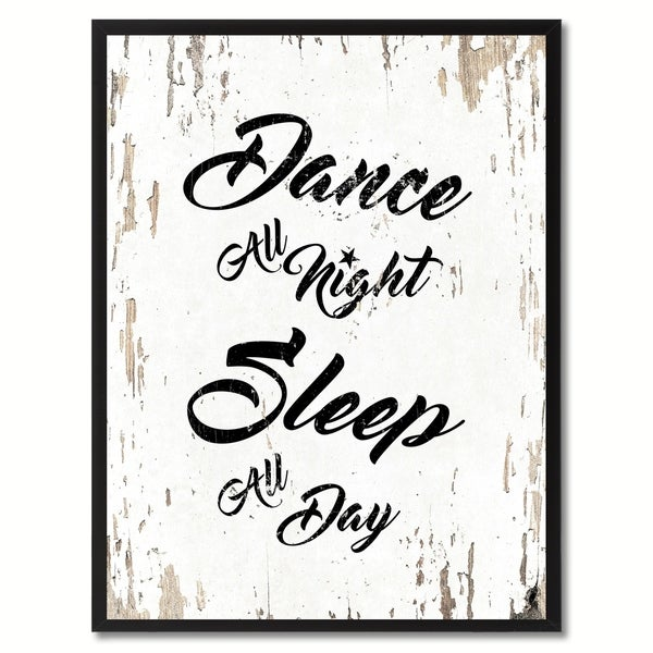Shop Dance All Night Sleep All Day Happy Quote Saying Canvas Print ...